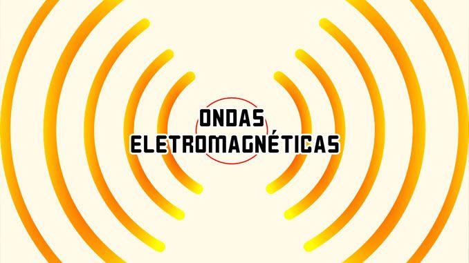 Ondas eletromagnéticas: saiba como elas afetam a sua saúde